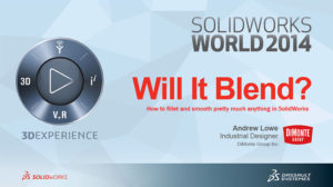 SolidWorks World 2014 – Will it Blend?