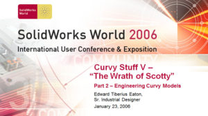 SolidWorks World 2006 – Curvy Stuff V Part II