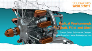 SolidWorks World 2011 – Radical Workarounds