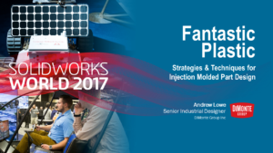 SolidWorks World 2017 – Fantastic Plastic