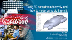 SolidWorks World 2017 – Using 3D Scan Data Effectively