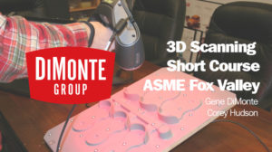 Fox Valley ASME – 3D Scanning Short Course